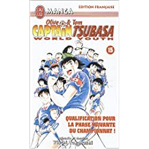 Olive et Tom, Captain Tsubasa World Youth, tome 15 : Qualification pour la phase suivant du championnat !