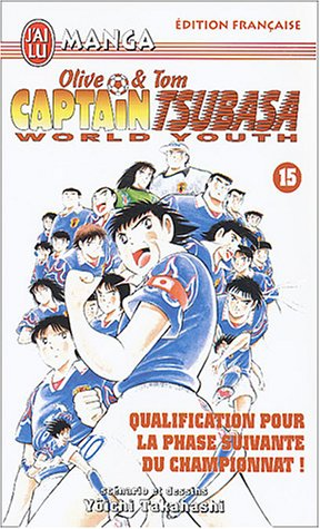 Captain Tsubasa World Youth, Tome 15 : Qualification pour la phase suivante du championnat ! par Yoichi Takahashi