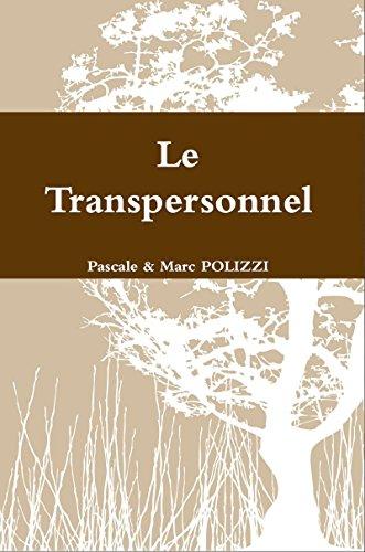 Le Transpersonnel: Son histoire y compris Jung, ses principes, ses outils