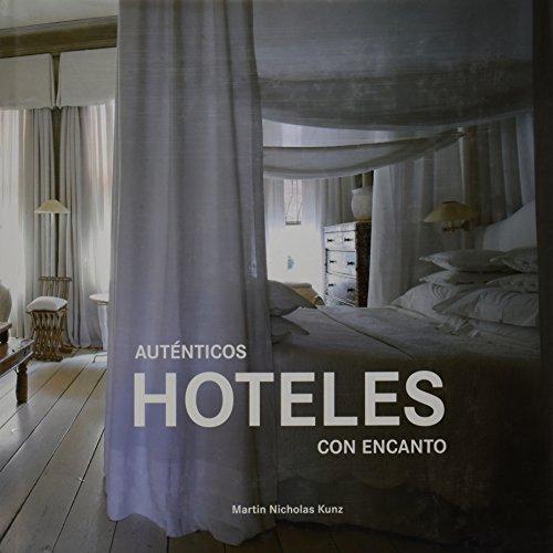 Autenticos hoteles con encanto / Authent...