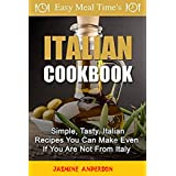 ITALIAN RECIPES COOK BOOK: The 28 Step by Step Healthy & Delicious Recipes Cook Book (English Edition)