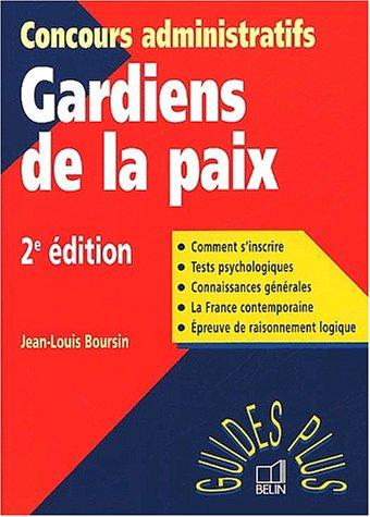 Gardiens de la paix : le concours. 2ème édition par Collectif, Jean-Louis Boursin