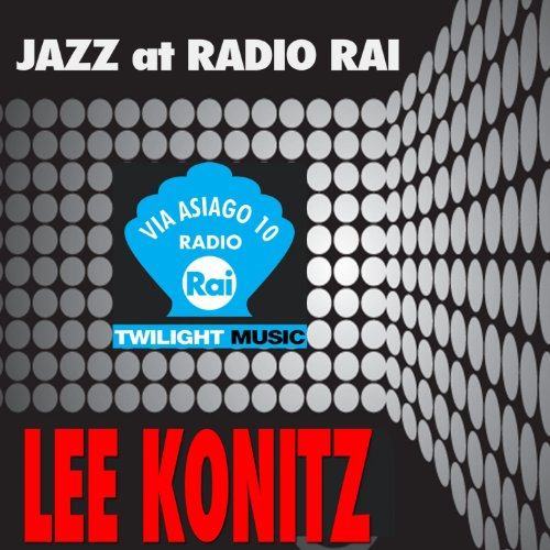 Jazz At Radio Rai: Lee Konitz (Via Asiago 10)