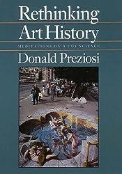 Rethinking Art History: Meditations on a Coy Science