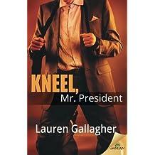 Kneel, Mr. President by Lauren Gallagher (2015-06-09)