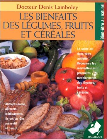 Les bienfaits des lgumes, fruits et crales