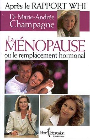 La menopause ou le remplacement hormonal 3ed