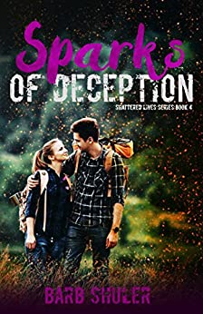 Sparks Of Deception (Shattered Lives Series Book 4) by [Shuler, Barb ]