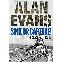 Sink or Capture! (Commander Cochrane Smith series Book 7)