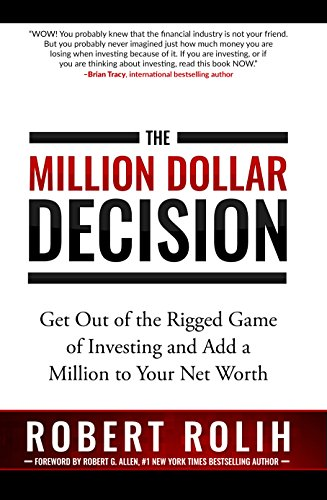 the-million-dollar-decision-get-out-of-the-rigged-game-of-investing-and-add-a-million-to-your-net-wo