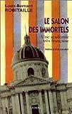Le Salon des immortels - Une académie très française