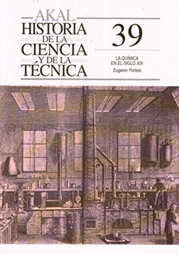 La química en el siglo XIX (Historia de la ciencia y la técnica) por Eugenio Portela