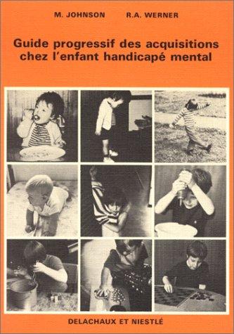 Guide progressif des acquisitions de l'enfant handicapé mental
