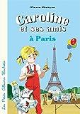 Caroline et ses amis à Paris