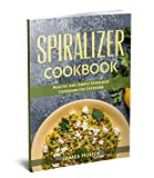 Spiralizer Cookbook: Healthy and Simple  Spiralizer Cookbook for Everyone (Weight Loss Series 2)