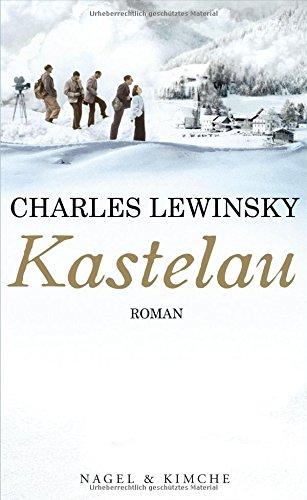 Buchseite und Rezensionen zu 'Kastelau: Roman' von Charles Lewinsky