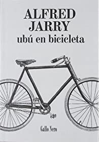 Ubú en bicicleta par Alfred Jarry
