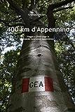 GEA 2009 - 400 km d'Appennino: Viaggio a piedi lungo la Grande Escursione Appenninica