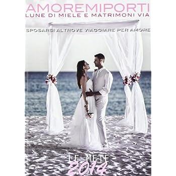 Amoremiporti 2014. Lune Di Miele E Matrimoni Via