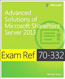 Exam Ref 70-332 Advanced Solutions of Microsoft SharePoint Server 2013 (MCSE): Advanced Solutions of Microsoft SharePoint Server 2013 par [Doyle, Michael]