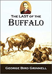 The Last of the Buffalo [Illustrated] (English Edition)
