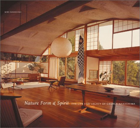 Nature Form and Spirit: The Life and Legacy of George Nakashima