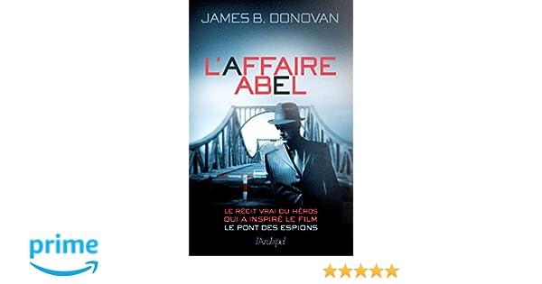 Amazon Fr L Affaire Abel James B Donovan Livres