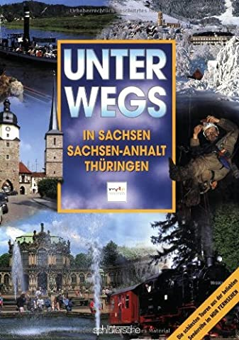 Unterwegs in Sachsen, Sachsen-Anhalt, Thüringen: Die schönsten Touren aus der