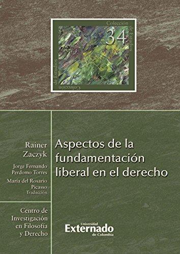 Aspectos de la fundamentación liberal en el derecho por Zaczyk Rainer