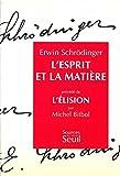 L'esprit et la Matière. Précédé de : L'Elision, par Michel Bitbol (Sources du savoir)