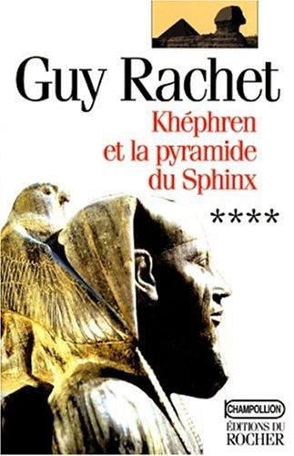 Khphren et la pyramide du Sphinx