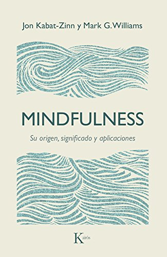 Mindfulness : su origen, significado y aplicaciones por From Editorial Kairós Sa