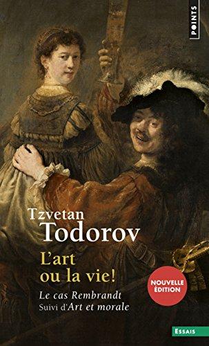 L'Art ou la Vie !. Le cas Rembrandt. Suivi d'Art et morale