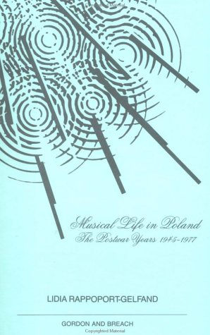 Musical Life in Poland: The Postwar Years 1945-1977