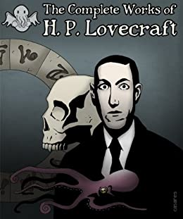 The Illustrated Complete Works of H.P. Lovecraft (English Edition) par [Lovecraft, H.P.]