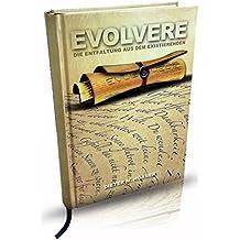 EVOLVERE: Die Entfaltung aus dem Existierenden