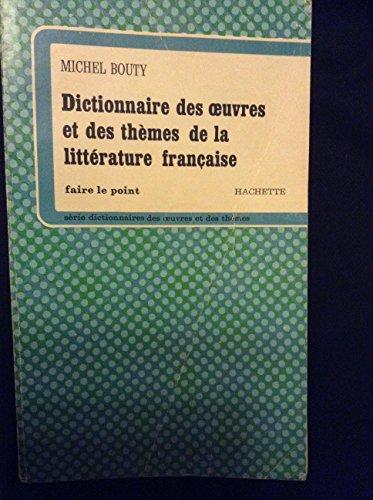 Dictionnaire des Oeuvres et des thèmes de la littérature française par [...