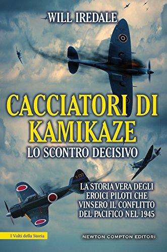 cacciatori-di-kamikaze-lo-scontro-decisivo-la-storia-vera-degli-eroici-piloti-che-vinsero-il-conflit