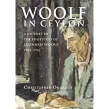 Woolf in Ceylon: An Imperial Journey in the Shadow of Leonard Woolf 1904-1911