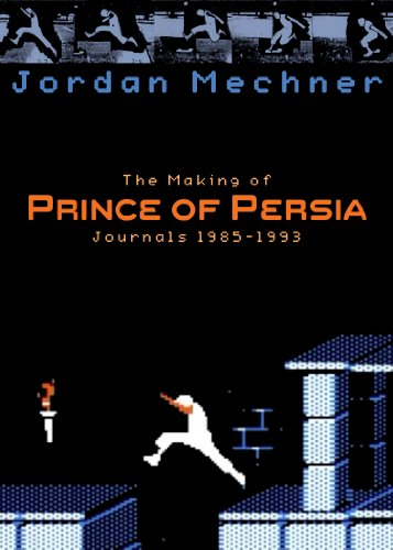 The Making of Prince of Persia (English Edition) por Jordan Mechner