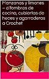Manzanas y limones – alfombras de cocina, cubiertas de heces y agarraderas a Crochet