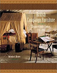 British Campaign Furniture: Elegance Under Canvas 1740-1914: Elegance Under Canvas, 1790-1914