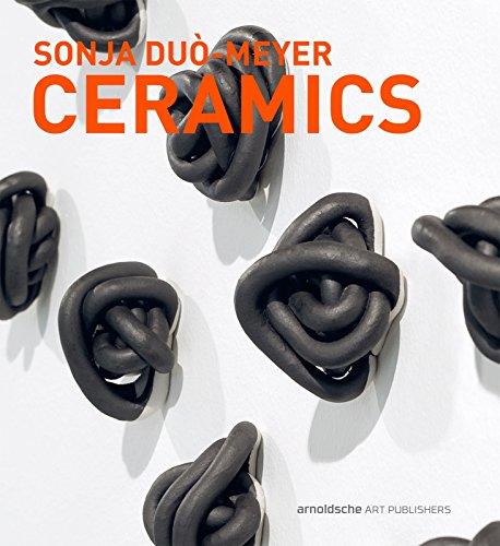 Sonja Duò-Meyer. Ceramics: Arbeiten 1992–2017 (Antique Fine China)