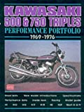 Kawasaki 500 and 750 Triples Performance Portfolio 1969-1976 (Brooklands Books Road Test Series)