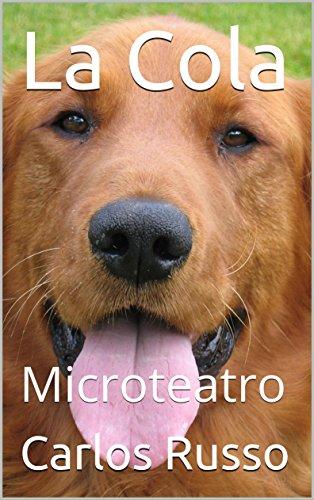 La Cola: Microteatro (Microteatro de Carlos Russo nº 5) por Carlos  Russo