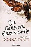Die geheime Geschichte: Roman