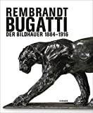 Rembrandt Bugatti: Der Bildhauer 1884–1916