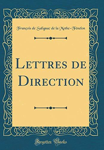 Lettres de Direction (Classic Reprint) par Francois De Salignac De Mothe-Fenelon