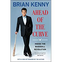 Ahead of the Curve: Inside the Baseball Revolution (English Edition)