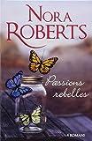 COFFRET NORA ROBERTS : Passions rebelles